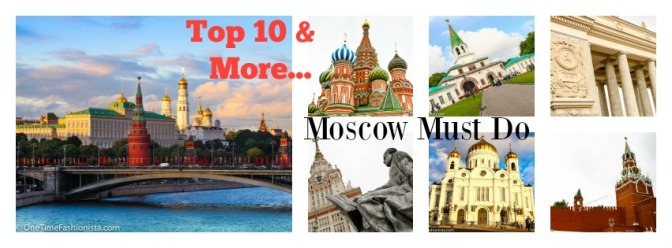 Follow the Moskva, down to Gorky Park: Top 10 Moscow Must Do & More